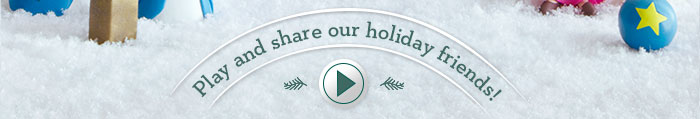 Play and Share our holiday Friends