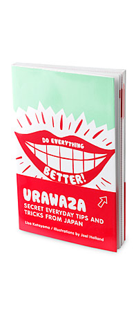 URAWAZA SECRET TIPS TRICKS FROM JAPAN Lisa Katayama Japanese Secrets Household Everyday Tricks UncommonGoods from uncommongoods.com