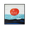 Be Brave Framed Art Block