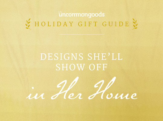 Designs She'll Show Off In Her Home | UncommonGoods