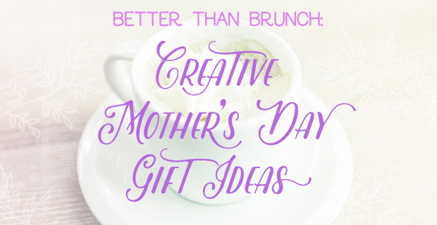 Better Than Brunch: Creative Mother's Day Gifts | UncommonGoods