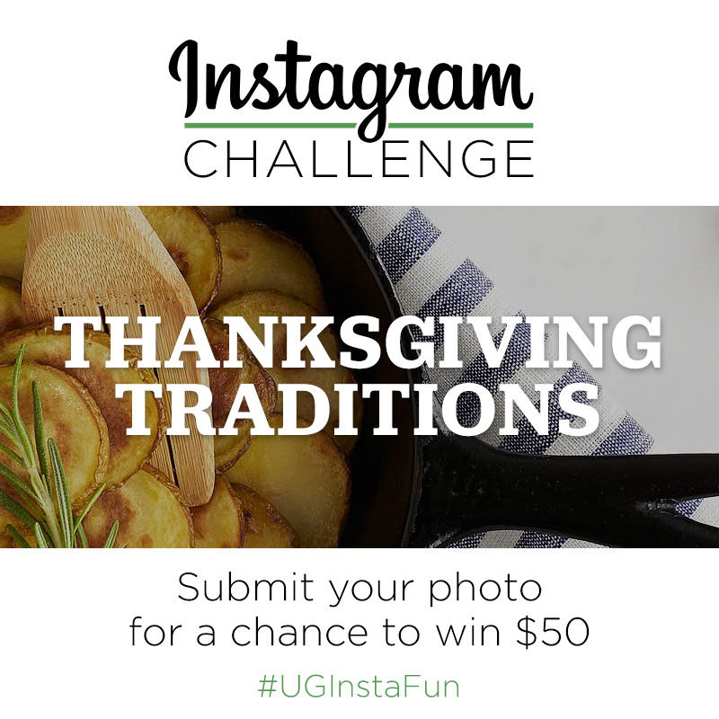 Instagram Challenge | Thanksgiving Traditions | #UGInstFun