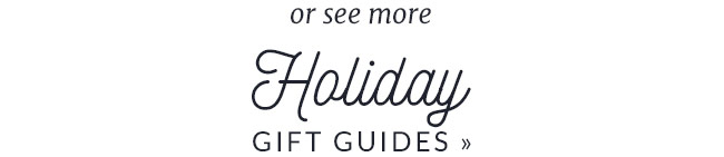 See more holiday gift guides!