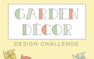 Call for Entries: Garden Decor Design Challenge