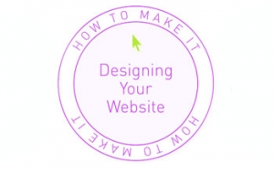 How To Make It: Designing Your Website | Design Panel + Happy Hour