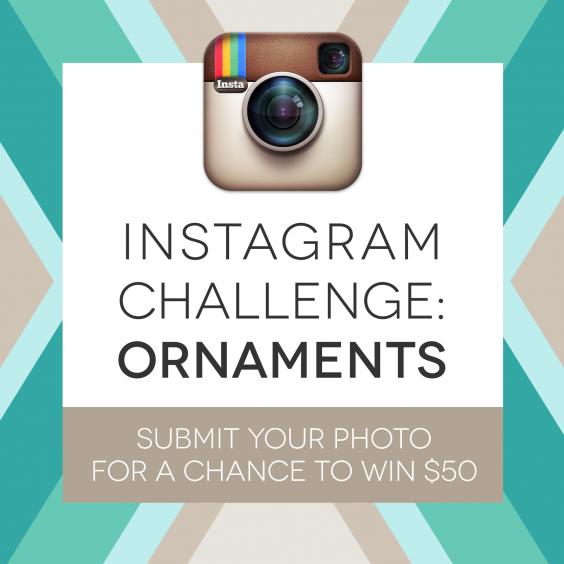 Instagram Challenge: ORNAMENTS