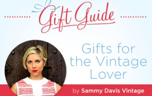 Gifts for the Vintage Lover by Sammy Davis Vintage