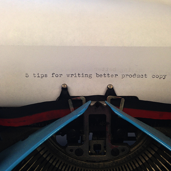 5 Tips for writing better product copy by UncommonGoods Copywriter Kate