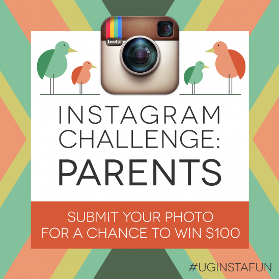 The current Instagram Challenge theme is now PARENTS. Be sure to use the hashtag #UGInstaFun for your chance to win a $100 gift card. Also, check out who won our SPRING Instagram Challenge!