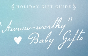 "Gifts For Babies: 15 ""Awww-Worthy"" Presents"