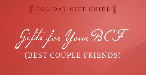 Gifts For Your BCF (Best Couple Friends!) | UncommonGoods