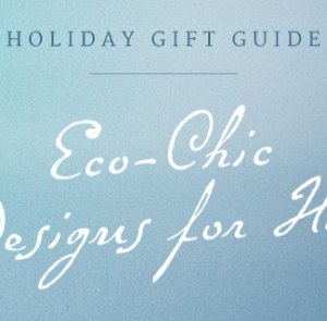 Gifts For Women: 15 Eco-Chic Designs for Her