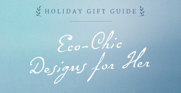 Eco-Chic Designs for Her | UncommonGoods