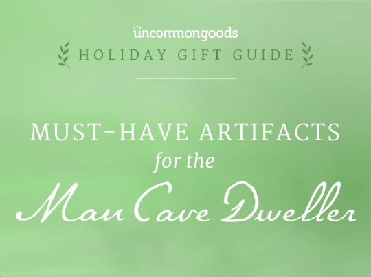 Gifts for Men: Must-Haves for the Man Cave Dweller | UncommonGoods
