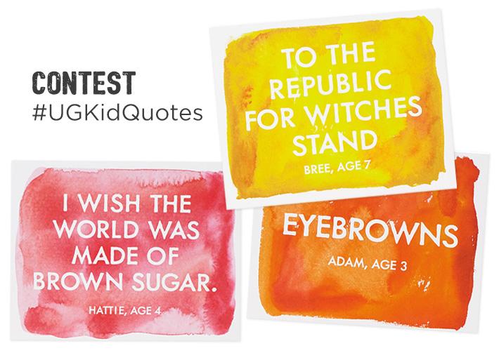 #UGKidQuotes Contest | UncommonGoods