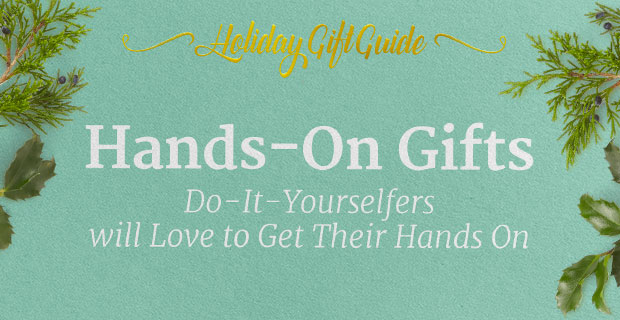 Hands-On Gifts Do-It-Yourselfers Will Love to Get Their Hands On