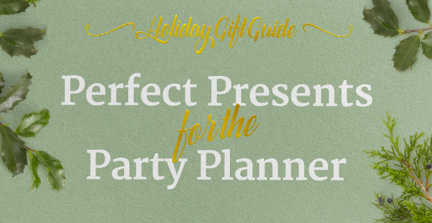 Perfect Presents for the Party Planner