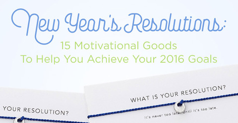 New Year's Resolutions:15 Motivational Goods to Help You Achieve Your 2016 Goals | UncommonGoods