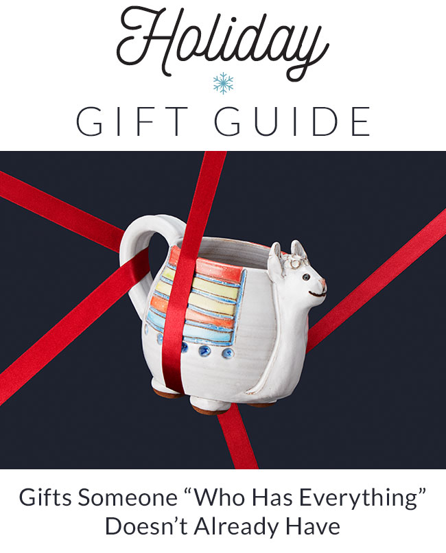 Gifts Someone Who Has Everything Doesn T Already Have