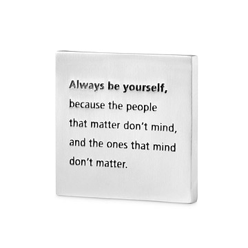Be Yourself Paperweight