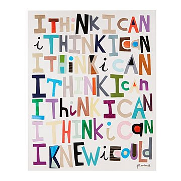 I Think I Can Art Print