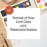 Portrait Of Your Love Class & Watercolor Station