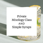 Friday Night Mixology Class & Simple Syrups